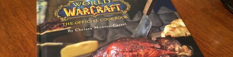 World of Warcraft kuchárka: Recepty z Azerothu prvý krát v češtine