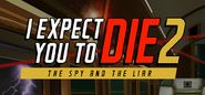 I Expect You To Die 2